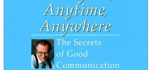 How to Talk to Anyone, Anytime, Anywhere – The Secrets of Good Communication
